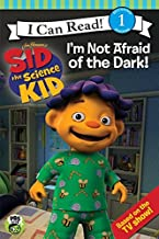 Sid the Science Kid: I'm Not Afraid of the Dark! (Jim Henson's Sid the Science Kid - I Can Read)