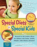 Special Diets for Special Kids: Over 200 Revised and New Gluten-Free Casein-Free Recipes!, Research on the Positive Effects for Children With Autism, ADHD, Allergies, Celiac Disease, and More!