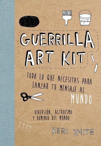 Guerrilla Art Kit (Libros Singulares)