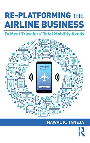 Re-platforming the Airline Business: To Meet Travelers' Total Mobility Needs