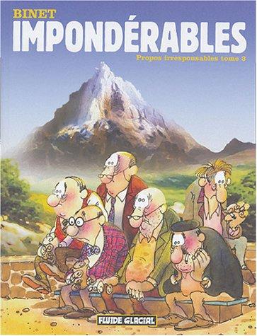 Propos irresponsables, Tome 3 : Impondérables