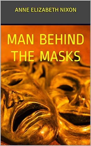 MAN BEHIND THE MASKS (English Edition)