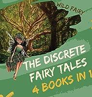 The Discrete Fairy Tales: 4 Books in 1