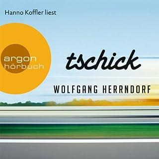 Tschick                   Autor:                                                                                                                                 Wolfgang Herrndorf                               Sprecher:                                                                                                                                 Hanno Koffler                      Spieldauer: 4 Std. und 56 Min.     538 Bewertungen     Gesamt 4,4