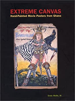 Extreme Canvas: Movie Poster Paintings from Ghana 096642722X Book Cover
