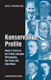Konservative Profile: Ideen und Praxis in der Politik zwischen FM Radetzky, Karl Kraus und Alois Mock - Ulrich E Zellenberg