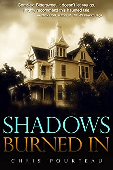 Shadows Burned In by [Chris Pourteau]