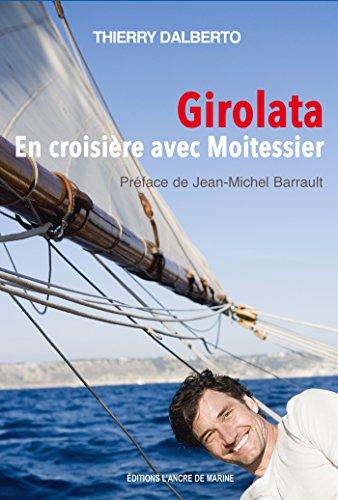Girolata, en croisière avec Moitessier (SANS COLLECTION)