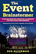 The Event Brainstormer: Over 800 Creative Concepts & Elements for the Event Professional