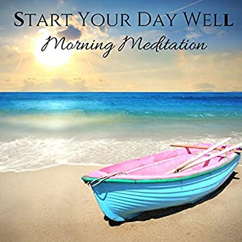 Start Your Day Well: Morning Meditation