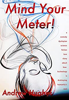 Mind Your Meter!: Book one of the Self-Promoted Gods by [Andrew Hughes]