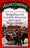 A Regency Christmas: Five New Stories