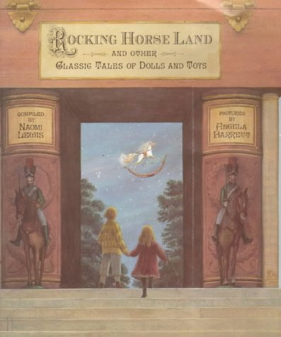 Rocking Horse Land: And Other Classic Tales of Dolls and Toys