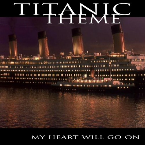 """My Heart Will Go On (Theme from """"Titanic"""" - Instrumental version)"""