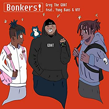 Bonkers! (feat. Yung Bans & WTF)