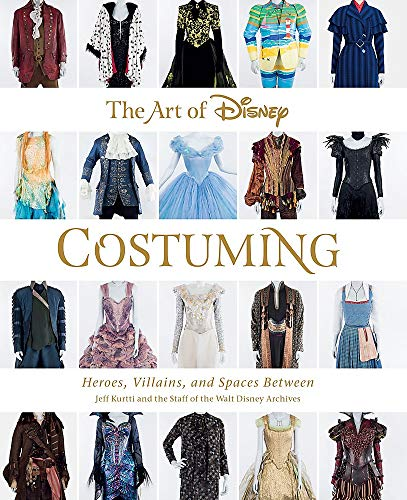 Price comparison product image The Art of Disney Costuming: Heroes,  Villains,  and Spaces Between (Disney Editions Deluxe)