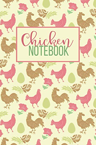 Chicken Notebook: Blank Lined Chicken Lover Notebook for Writing Notes - Cute Gift for Girls, Women