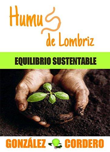 Humus de Lombriz: Equilibrio Sustentable