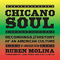 Chicano Soul: Recordings & History of an American Culture