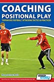 Coaching Positional Play - ''Expansive Football'' Attacking Tactics & Practices