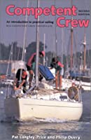 Competent Crew: An Introduction to the Practice and Theory of Sailing