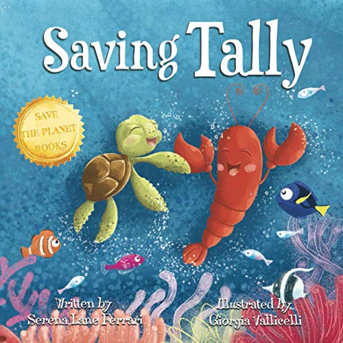 Saving Tally: An Adventure into the Great Pacific Plastic Patch (Save The Planet Books, Band 2)