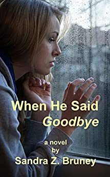 When He Said Goodbye by [Sandra Bruney]