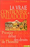La vraie controverse de Valladolid - Premier débat des droits de l'homme