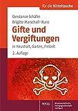 Gifte und Vergiftungen: in Haushalt, Garten, Freizeit (Für die Kitteltasche)