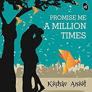 Promise Me a Million Times                   Written by:                                                                                                                                 Keshav Aneel                               Narrated by:                                                                                                                                 Homer Todiwala                      Length: 4 hrs and 14 mins     Not rated yet     Overall 0.0