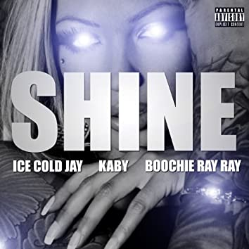 Shine (feat. Boochie Ray Ray and Kaby) - Single