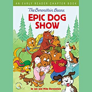 The Berenstain Bears' Epic Dog Show cover art
