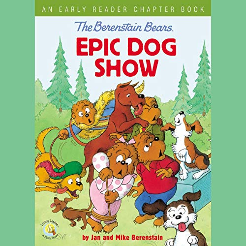 The Berenstain Bears' Epic Dog Show audiobook cover art
