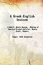 A Greek-English lexicon 1883 [Hardcover]