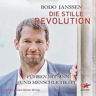 Die stille Revolution     Führen mit Sinn und Menschlichkeit              Autor:                                                                                                                                 Bodo Janssen                               Sprecher:                                                                                                                                 Dieter Gring                      Spieldauer: 7 Std. und 48 Min.     50 Bewertungen     Gesamt 4,8