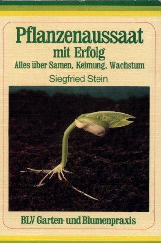 Pflanzenaussaat mit Erfolg. Alles über Samen, Keimung, Wachstum.