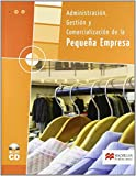 Administración, gestión y comercialización en la pequeña empresa Grado Medio: Administracion