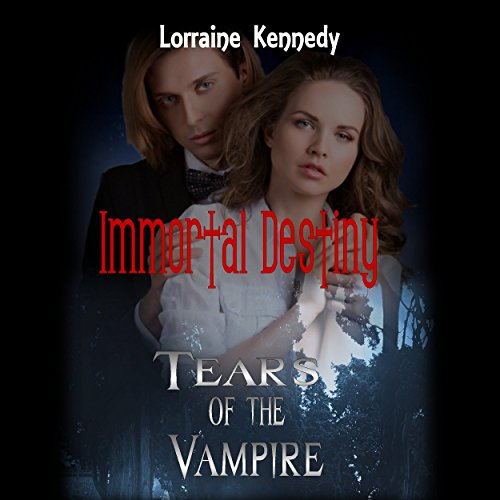 Tears of the Vampire     Immortal Destiny, Book 4              By:                                                                                                                                 Lorraine Kennedy                               Narrated by:                                                                                                                                 Destiny Landon,                                                                                        Lee James                      Length: 7 hrs     6 ratings     Overall 3.3
