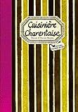 Cuisinière Charentaise: Les meilleures recettes de Charente et Charente-Maritime (GOURMANDE)