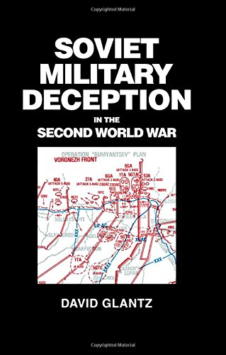 Soviet Military Deception in the Second World War (CASS SERIES ON SOVIET MILITARY THEORY AND PRACTICE)