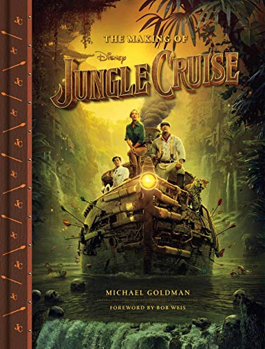 The Making of Disney\'s Jungle Cruise (Disney Editions Deluxe (Film))