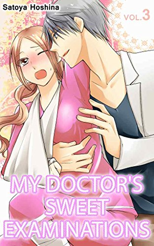My doctor's Sweet examinations Vol.3 (TL Manga) (English Edition)