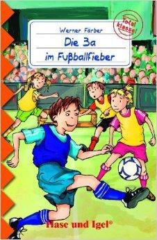 Die 3a im Fußballfieber: Schulausgabe ( 15. April 2010 )