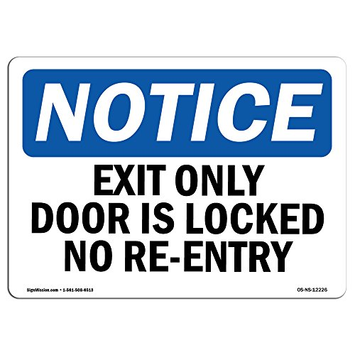OSHA Notice Signs - Exit Only Door is Locked No Re-Entry Sign | Extremely Durable Made in The USA Signs Or Heavy Duty Vinyl Label | Protect Your Construction Site, Warehouse & Business
