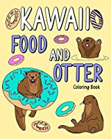 Kawaii Food and Otter Coloring Book