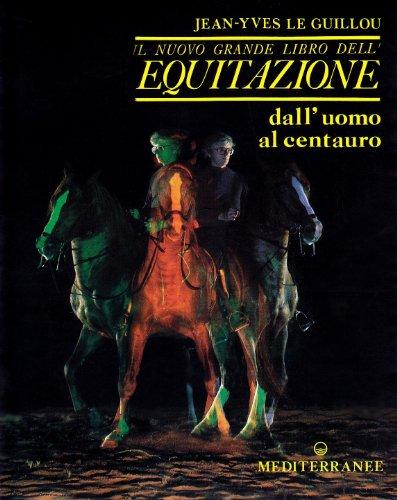 Il nuovo grande libro dell'equitazione