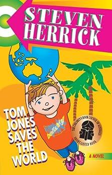 Tom Jones Saves the World by [Steven Herrick]