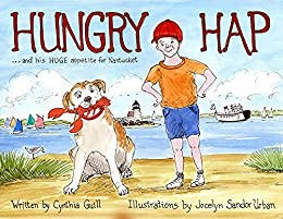 Hungry Hap: ...and His Huge Appetite for Nantucket by [Cynthia Guill, Jocelyn Sandor Urban]