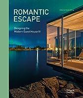 Romantic Escape: Designing the Modern Guest House