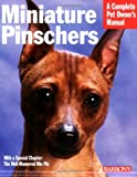 Miniature Pinschers (Complete Pet Owner's Manual)